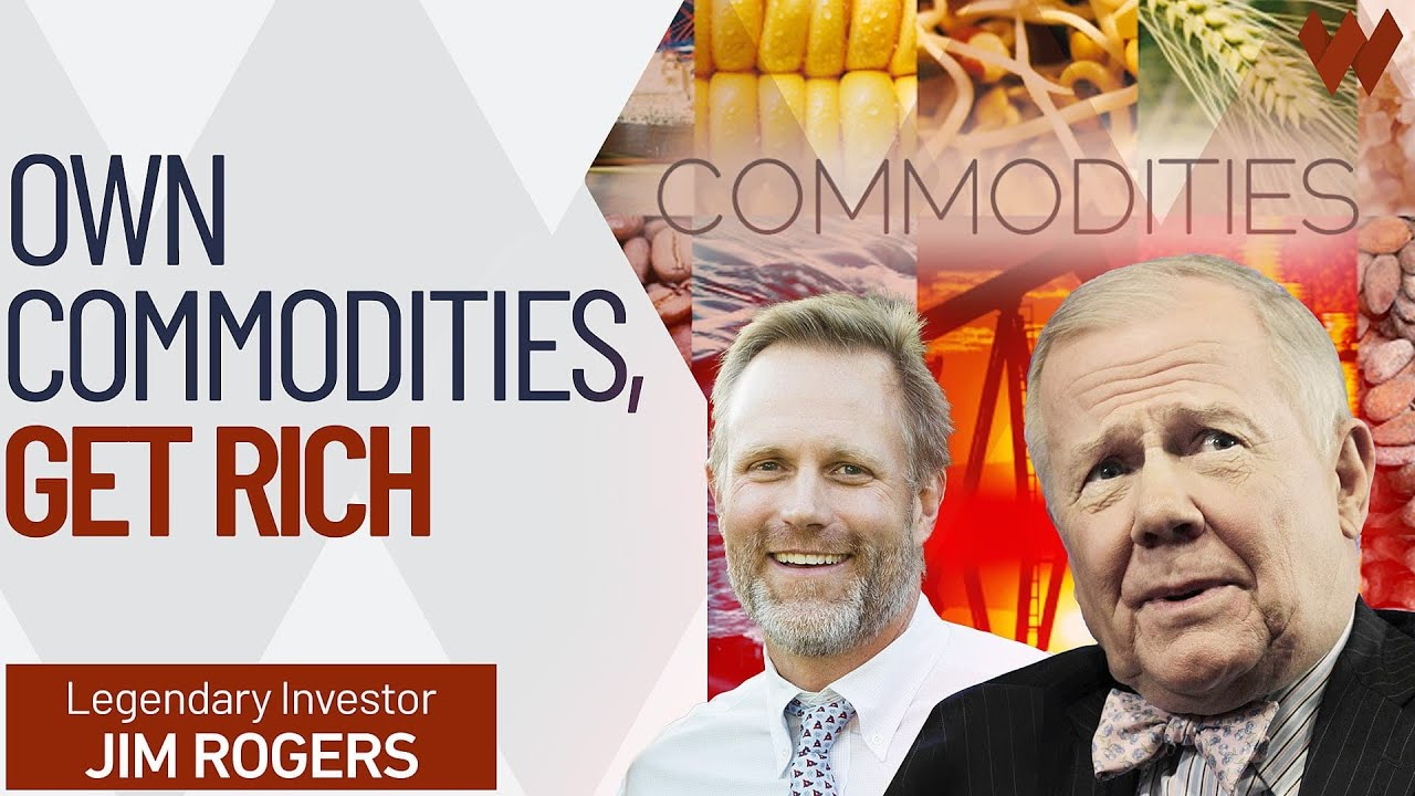 Jim Rogers: Own Commodities, Get Rich